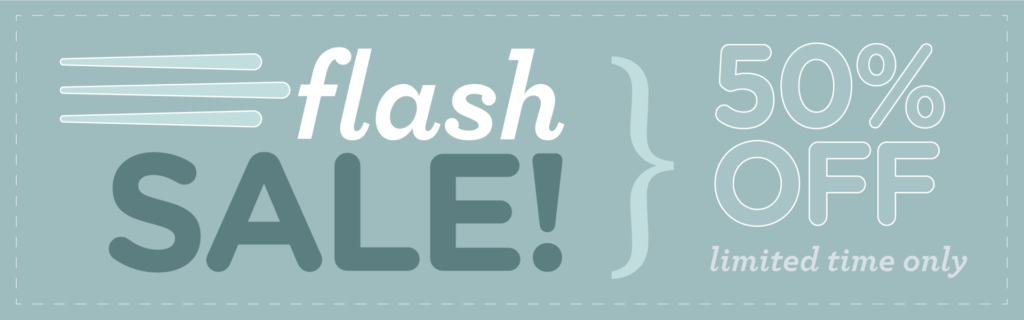 FLASH SALE! 50% OFF